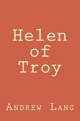 Helen of Troy - Andrew Lang