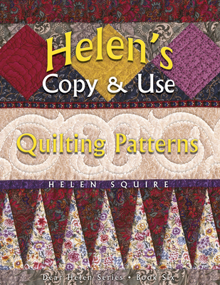 Helen's Copy & Use Quilting Patterns - Squire, Helen