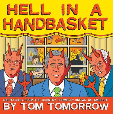 Hell in a Handbasket: Dispatches from the Country Formerly Known as America - Tomorrow, Tom