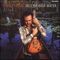 Hell or High Water - Tinsley Ellis
