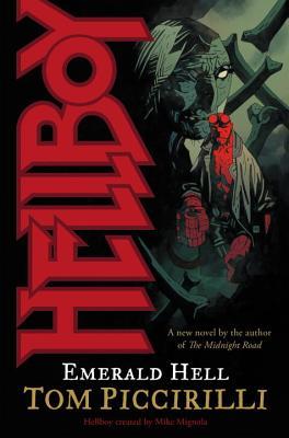 Hellboy: Emerald Hell - Piccirilli, Tom, and Mignola, Mike (Creator)