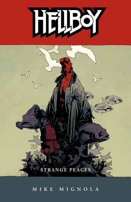 Hellboy Volume 6: Strange Places - Mignola, Mike