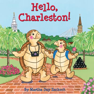 Hello, Charleston! - Zschock, Martha