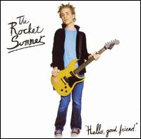 Hello, Good Friend - The Rocket Summer