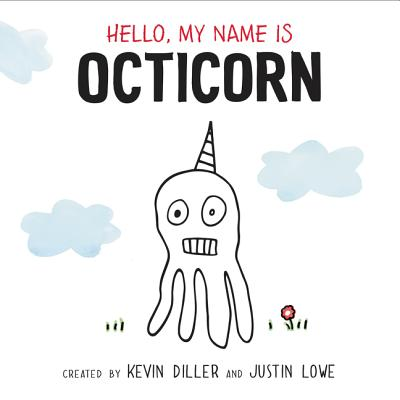 Hello, My Name Is Octicorn - Diller, Kevin, and Lowe, Justin