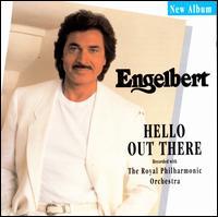 Hello out There - Engelbert Humperdinck