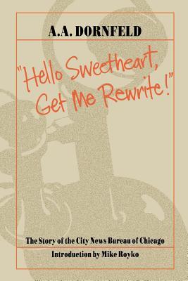 Hello Sweetheart Get Me a Rewrite - Dornfeld, A A, and A a Dornfeld, and Dornfeld