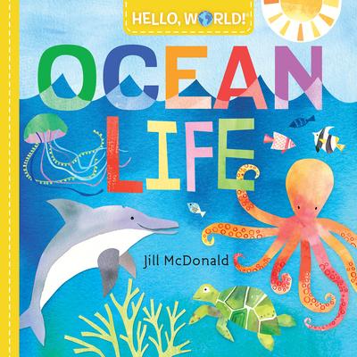 Hello, World! Ocean Life - McDonald, Jill