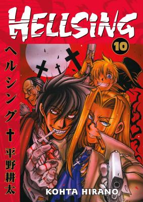 Hellsing, Volume 10 - Hirano, Kohta, and Johnson, Duane (Translated by), and Lacuna, Wilbert (Contributions by)