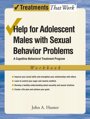 Help for Adolescent Males with Sexual Behavior Problems: A Cognitive-Behavioral Treatment Program, Workbook - Hunter, John A.