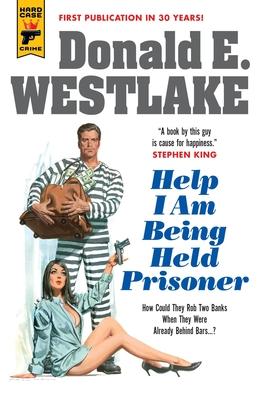 Help I Am Being Held Prisoner - Westlake, Donald E