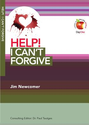 Help! I Can't Forgive - Newcomer, Jim, and Tautges, Paul (Editor)