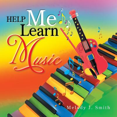 Help Me Learn Music - Smith, Melody J