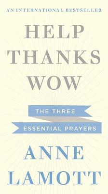 Help, Thanks, Wow - Lamott, Anne