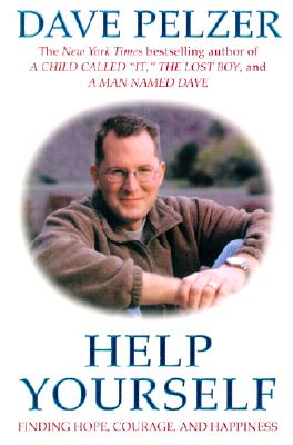 Help Yourself: Finding Hope, Courage, and Happiness - Pelzer, Dave