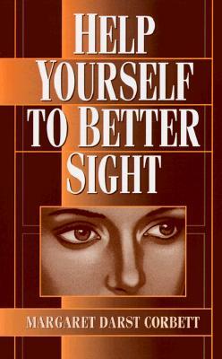 Help Yourself to Better Sight - Corbett, Margaret Darst