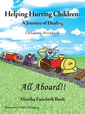 Helping Hurting Children: A Journey of Healing: Children's Workbook - Bush, Martha Faircloth