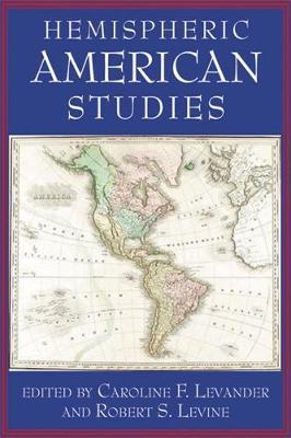 Hemispheric American Studies - Levander, Caroline F (Editor)