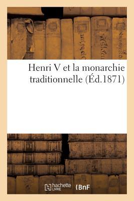 Henri V Et La Monarchie Traditionnelle 18e Ed - Chez Tous Les Libraires