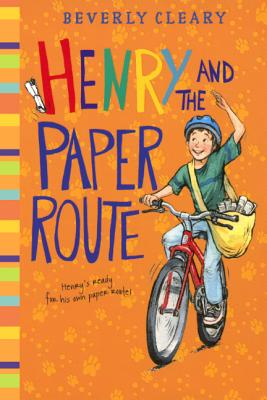 Henry and the Paper Route - Cleary, Beverly