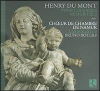 Henry du Mont: Pour les dames religieuses - Amélie Renglet (soprano); Bruno Boterf (organ); Caroline Weynants (soprano); Corinne Bahuaud (alto);...