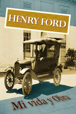 Henry Ford. Mi vida y Obra - Rouco, Jon (Translated by), and Ford, Henry