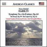 Henry Kimball Hadley: Symphony No. 4; The Ocean; The Culprit Fay