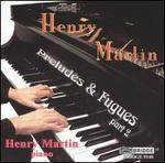 Henry Martin: Preludes & Fugues, Part 2