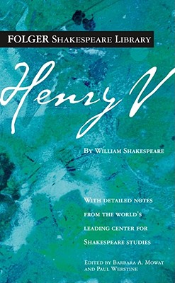 Henry V: The Life of Henry the Fifth - Shakespeare, William, and Mowat, Dr Barbara a (Editor), and Werstine, Paul (Editor)