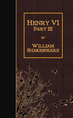 Henry VI Part 3 - Shakespeare, William