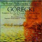 "Henryk Mikolaj Górecki: Symphony No. 3, Op. 36 ""Symphony of Sorrowful Songs""; Three Pieces in Old Style"