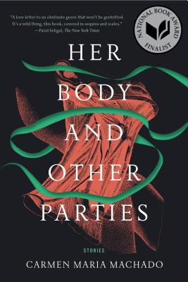 Her Body and Other Parties: Stories - Machado, Carmen Maria