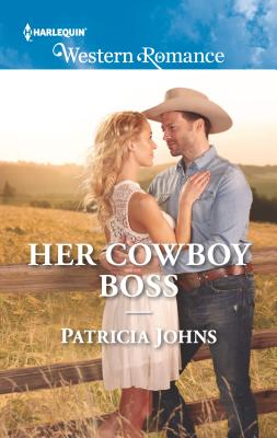 Her Cowboy Boss - Johns, Patricia