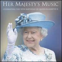 Her Majesty's Music: Celebrating The 90th Birthday of Queen Elizabeth II - Australian Chamber Brass Ensemble (brass ensemble); Australian Chamber Brass Ensemble; David Drury (organ);...