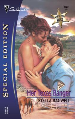 Her Texas Ranger - Bagwell, Stella