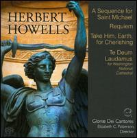 Herbert Howells: A Sequence for St. Michael; Requiem; Take Him, Earth for Cherishing - Amanda Dawn Ortolani (soprano); James E. Jordan, Jr. (organ); Kathy Schuman (soprano); Luke Norman (baritone);...