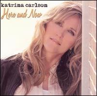 Here and Now - Katrina Carlson