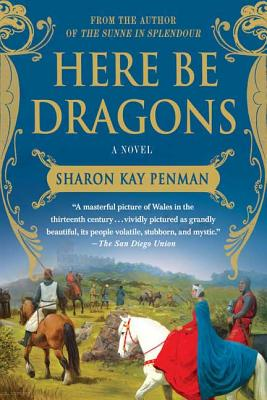 Here Be Dragons - Penman, Sharon Kay