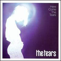 Here Come the Tears - The Tears