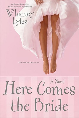 Here Comes the Bride - Lyles, Whitney