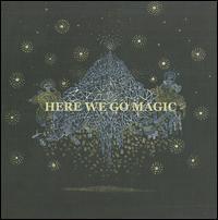 Here We Go Magic - Here We Go Magic