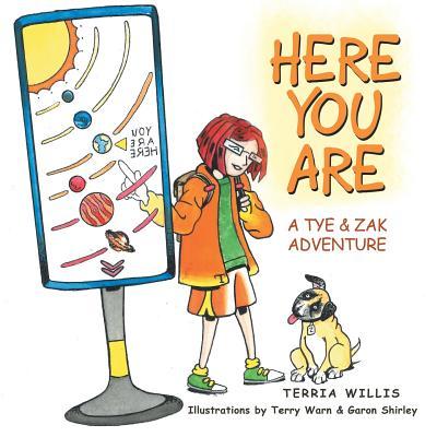 Here You Are: A Tye & Zak Adventure - Willis, Terria