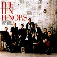 Here's to the Heroes [2 CD] - The Ten Tenors