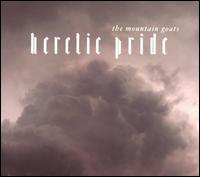 Heretic Pride - The Mountain Goats