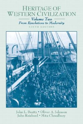 Heritage of Western Civilization, Volume 2 (from Revolutions to Modernity) - Beatty, John L, and Johnson, Oliver A, and Reisbord, John