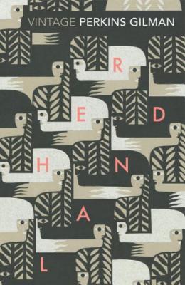 Herland and The Yellow Wallpaper - Gilman, Charlotte Perkins