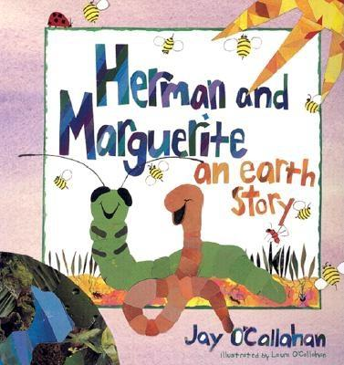 Herman and Marguerite: An Earth Story - O'Callahan, Jay