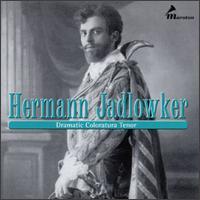 Hermann Jalowker - Frieda Hempel (soprano); Geraldine Farrar (soprano); Hermann Jadlowker (tenor)
