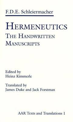 Hermeneutics: The Handwritten Manuscripts - Schleiermacher, Friedrich D, and Kimmerle, Heinz, and Kimmerle, Heina (Editor)