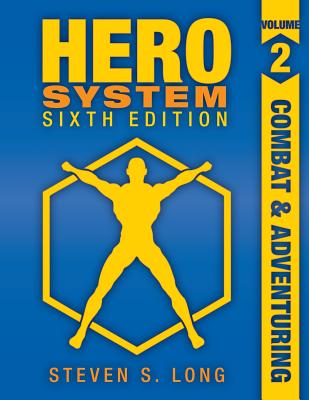 HERO System 6th Edition: Combat and Adventuring - Long, Steven S